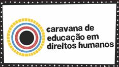 Caravana de Educação em Direitos Humanos